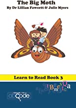 The Big Moth: Learn to Read Book 3 (American Version)