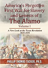 America's Forgotten First War for Slavery and Genesis of The Alamo