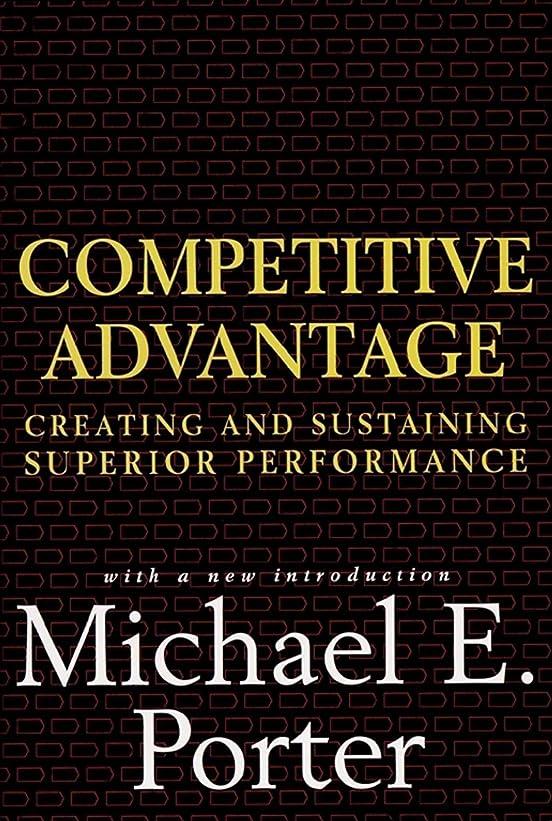 フォーマル腹部家Competitive Advantage: Creating and Sustaining Superior Performance (English Edition)