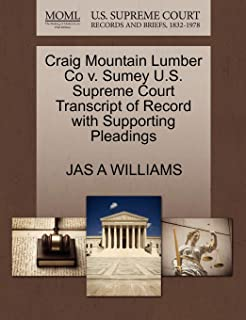 Craig Mountain Lumber Co V. Sumey U.S. Supreme Court Transcript of Record with Supporting Pleadings