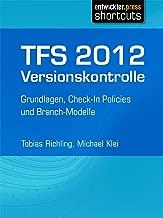 TFS 2012 Versionskontrolle - Grundlagen, Check-In Policies und Branch-Modelle (German Edition)