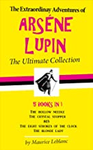 The Extraordinary Adventures of Arsène Lupin - The Ultimate Collection: 5 Books in 1: The Hollow Needle, The Crystal Stopp...