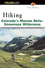 Hiking Colorado's Maroon Bells-Snowmass Wilderness: Plus the Hunter-Fryingpan, Mount Massive, and Collegiate Peaks Wildernesses (Regional Hiking Series)