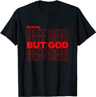 Nothing But God T-Shirt