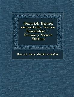Heinrich Heine's Sammtliche Werke: Reisebilder.