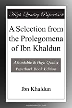 A Selection from the Prolegomena of Ibn Khaldun