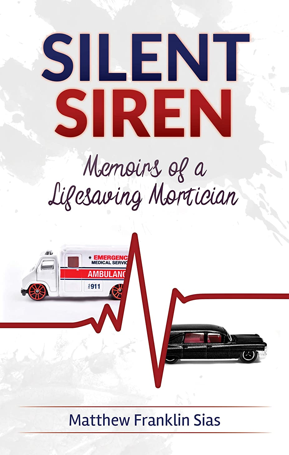追い出すビール世論調査Silent Siren: Memoirs of a Life Saving Mortician (English Edition)