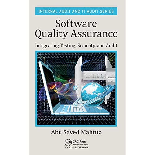 Software Quality Assurance: Integrating Testing, Security, and Audit (Internal Audit and IT Audit)