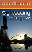 Sightseeing Glasgow: Covering all the major tourist attractions