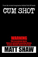 Cum Shot: An Extreme Horror Kindle Edition