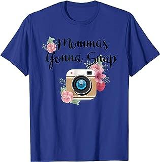 Mommas Gonna Snap Cute Photography Tee Shirt