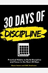 30 Days of Discipline: Practical Habits to Build Discipline and Focus in the Next 30 Days (Train Your Brain Book 3) Kindle Edition