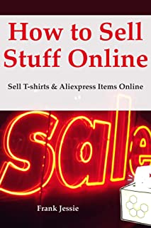 How to Sell Stuff Online: Sell T-shirts & Aliexpress Items Online