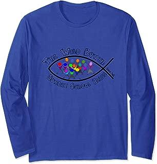 The wild bunch Sunday school class Long Sleeve T-Shirt