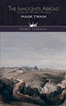 The Innocents Abroad, or The New Pilgrims' Progress (Prince Classics)