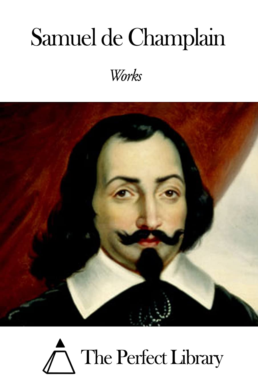 防腐剤フォーカス社会科Works of Samuel de Champlain (English Edition)