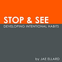 Stop & See: Developing Intentional Habits