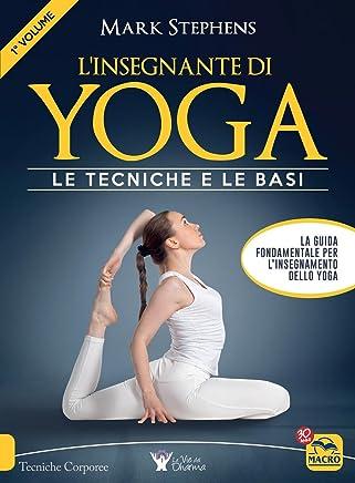 Linsegnante di yoga. Le tecniche e le basi: 1