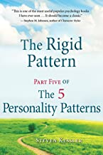 The Rigid Pattern: Part Five of The 5 Personality Patterns