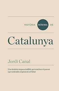 Història mínima de Catalunya (Historias mínimas) (Catalan Edition)