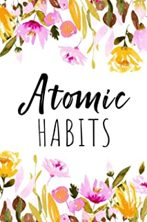Atomic Habits Journal: A Daily Motivational Journal notebook for Habits Tracking