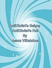 AntiChrist's Reign; AntiChrist's Fall (AntiChrist's Birth; The Solomon Island Mystery Book 5)