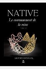 Native - Le couronnement de la reine, Tome 2 Format Kindle