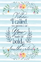When I Called You Answered Me You Made Me Bold And Stouthearted: Notebook with Christian Bible Verse Quote Cover - Blank College Ruled Lines (Scripture Journals for Church & Sermon Notes V2)