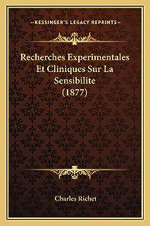 Recherches Experimentales Et Cliniques Sur La Sensibilite (1877)