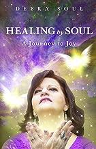 Healing by Soul: A Journey to Joy
