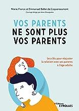 Livres Vos parents ne sont plus vos parents : Les clés pour réajuster la relation avec ses parents à l'âge adulte PDF