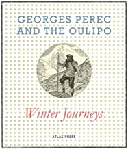 Georges Perec and the Oulipo: Winter Journeys (Atlas Anti-classics)