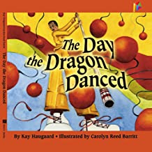 The Day the Dragon Danced: Childrens book, Bedtime stories, Picture book about Chinese New Year