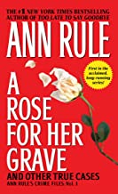 A Rose For Her Grave & Other True Cases (Volume 1)