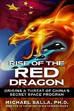 Rise of the Red Dragon: Origins & Threat of Chiina's Secret Space Program (Secret Space Programs)