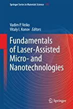 Fundamentals of Laser-Assisted Micro- and Nanotechnologies (Springer Series in Materials Science Book 195)