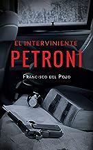 El interviniente Petroni: Una novela de cine negro