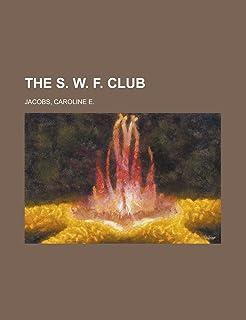The S. W. F. Club