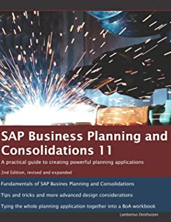 SAP Business Planning and Consolidations 11: A practical guide to creating powerful planning applications. 2nd Edition.