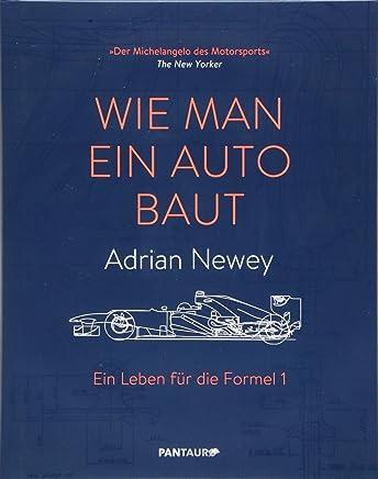 Wie an ein Auto baut Ein Leben für die Forel 1 by Adrian Newey