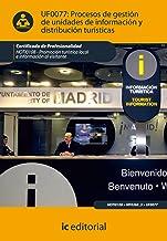 Procesos de gestión de unidades de información y distribución turísticas. HOTI0108 - Promoción turística local e informaci...