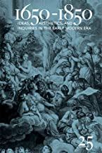 1650-1850: Ideas, Aesthetics, and Inquiries in the Early Modern Era (Volume 25)