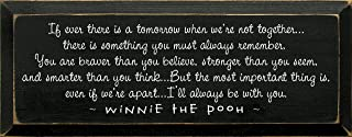 Sawdust City Wooden Winnie The Pooh Sign - If Ever There is a Tomorrow. (Old Black)