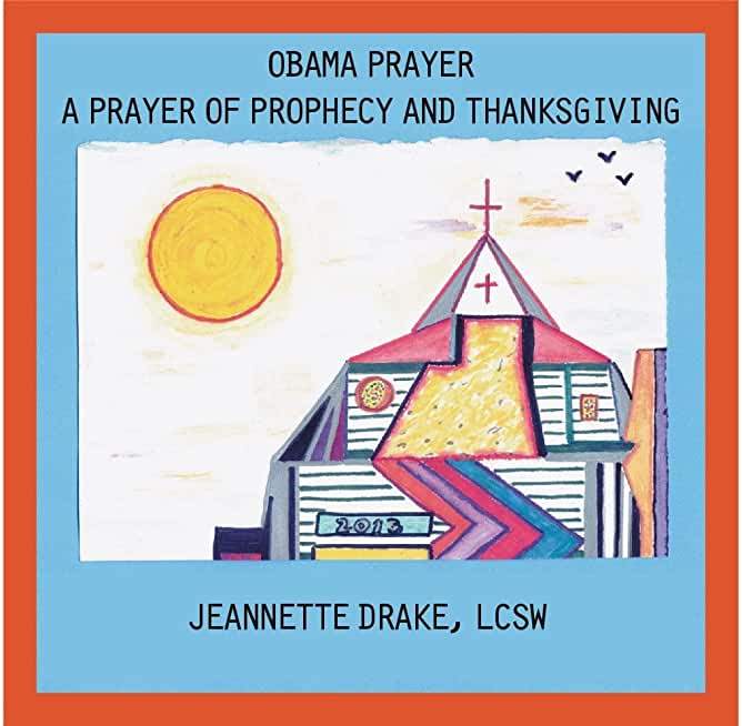 OBAMA PRAYER: A Prayer of Prophecy and Thanksgiving (English Edition)