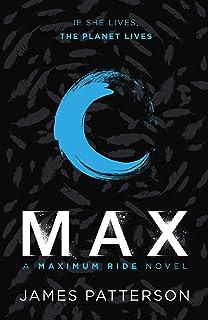 Max: A Maximum Ride Novel: (Maximum Ride 5) (English Edition)