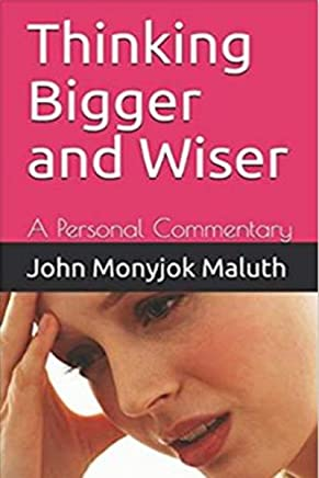 Thinking Bigger and Wiser: A Personal Commentary (English Edition)