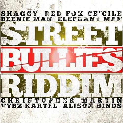 Street Bullies Riddim by Various artists on Amazon Music