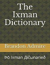 The Ixman Dictionary: Ϸō Ixman Дičωnarieð