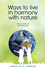 Ways to Live in Harmony with Nature: Living Sustainably and Working with Passion