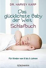 Das glücklichste Baby der Welt - Schlafbuch: Für Kinder von 0 bis 5 Jahren (German Edition)